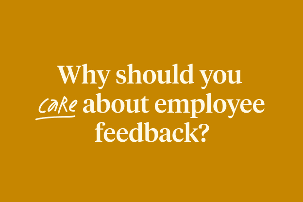 Why Should You Care About Employee Feedback