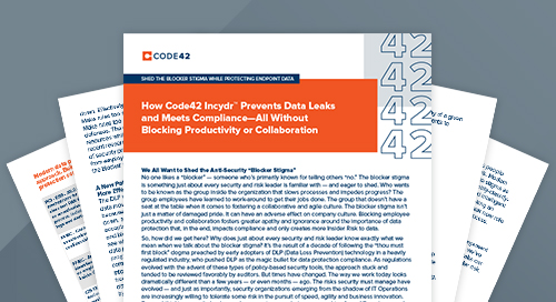 How Code42 Incydr™ Prevents Data Leaks and Meets Compliance – All Without Blocking Productivity or Collaboration