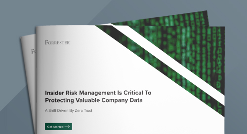 Forrester Research: Insider Risk Management is Critical to Protecting Valuable Company Data