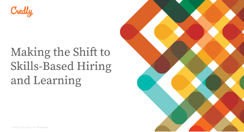 Making the Shift to Skills-Based Hiring and Learning