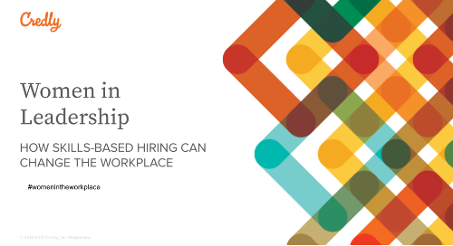Women in Leadership: How skills-based hiring can change the workplace