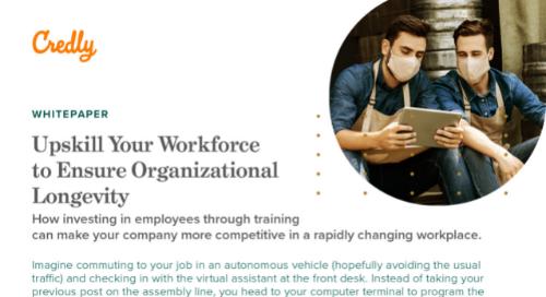Upskill Your Workforce to Ensure Organizational Longevity