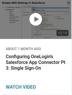 Configuring OneLogin's Salesforce App Connector Pt 3: Single Sign-On