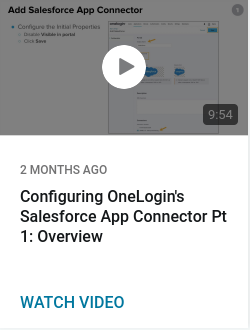 Configuring OneLogin's Salesforce App Connector Pt 1: Overview