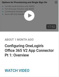 Configuring OneLogin's Office 365 V2 App Connector Pt 1: Overview