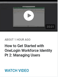 How to Get Started with OneLogin Workforce Identity Pt 2: Managing Users