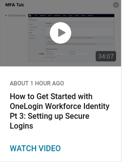 How to Get Started with OneLogin Workforce Identity Pt 3: Setting up Secure Logins