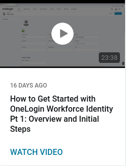 How to Get Started with OneLogin Workforce Identity Pt 1: Overview and Initial Steps