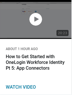 How to Get Started with OneLogin Workforce Identity Pt 5: App Connectors