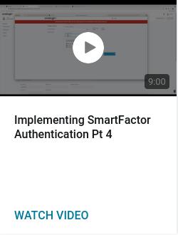 Implementing SmartFactor Authentication Pt 4