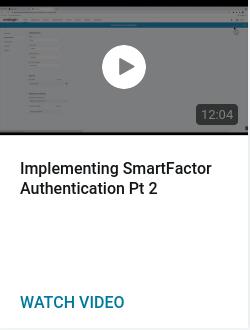 Implementing SmartFactor Authentication Pt 2