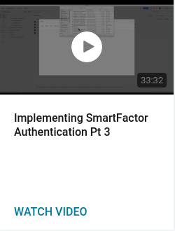 Implementing SmartFactor Authentication Pt 3