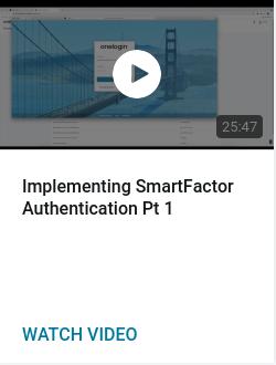 Implementing SmartFactor Authentication Pt 1