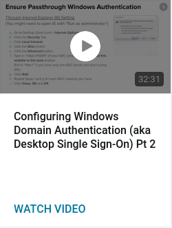 Configuring Windows Domain Authentication (aka Desktop Single Sign-On) Pt 2