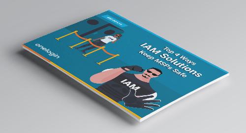 Top 4 Ways IAM Solutions Keep MSPs Safe