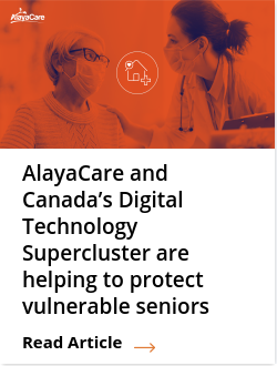 AlayaCare and Canada's Digital Technology Supercluster are helping to protect vulnerable seniors and caregivers