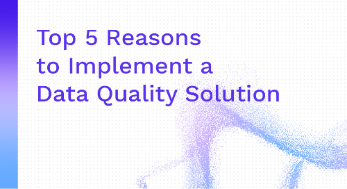 Why Data Quality Solutions?
