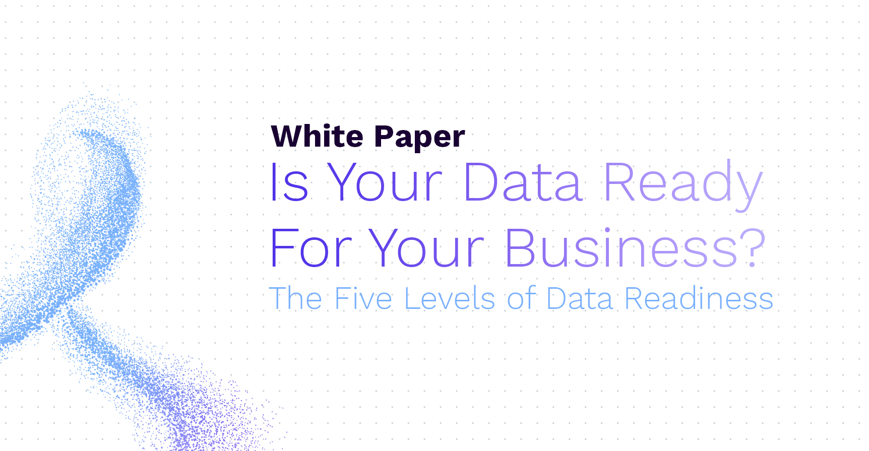 Is Your Data Ready For Your Business?