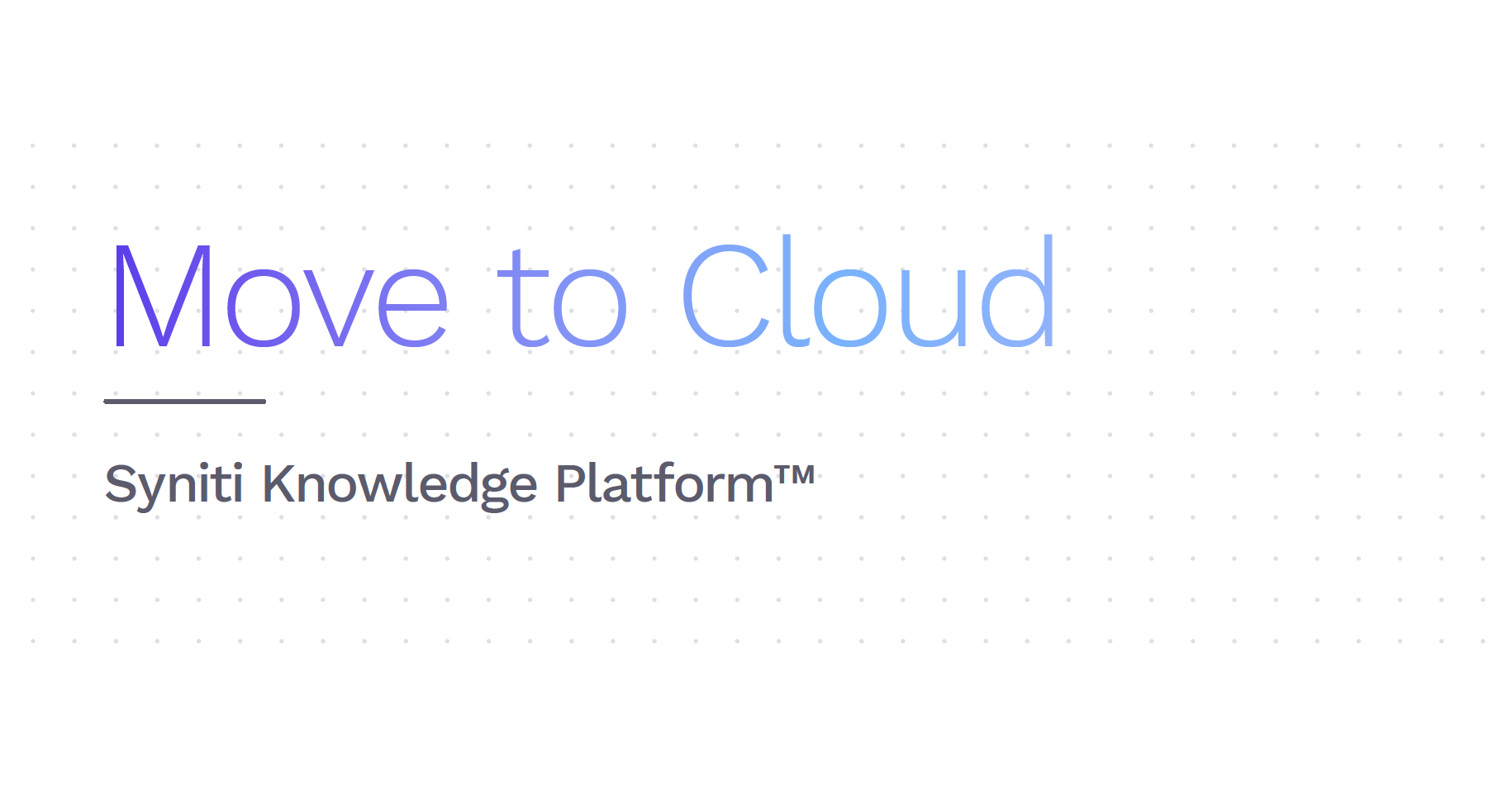 Syniti Knowledge Platform: Move to Cloud