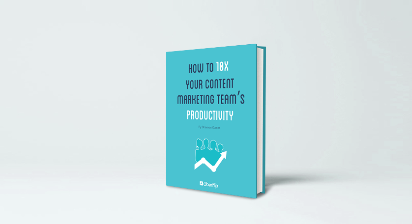 How to 10x Your Content Marketing Team's Productivity [eBook]