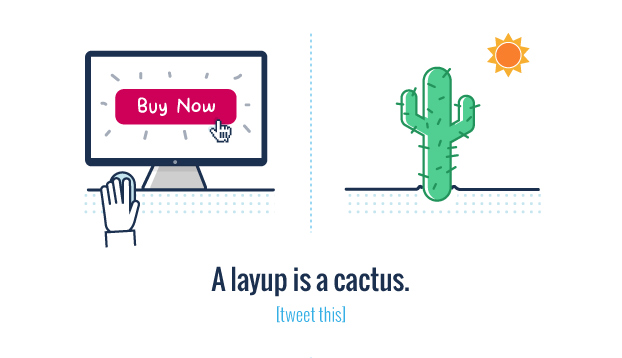 A lead is a seed and a layup is a cactus