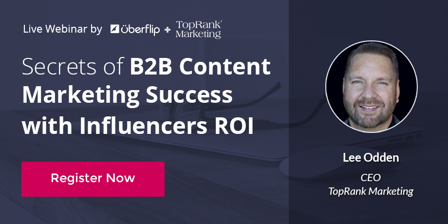 Secrets of B2B Content Marketing Success with Influencers ROI Webinar