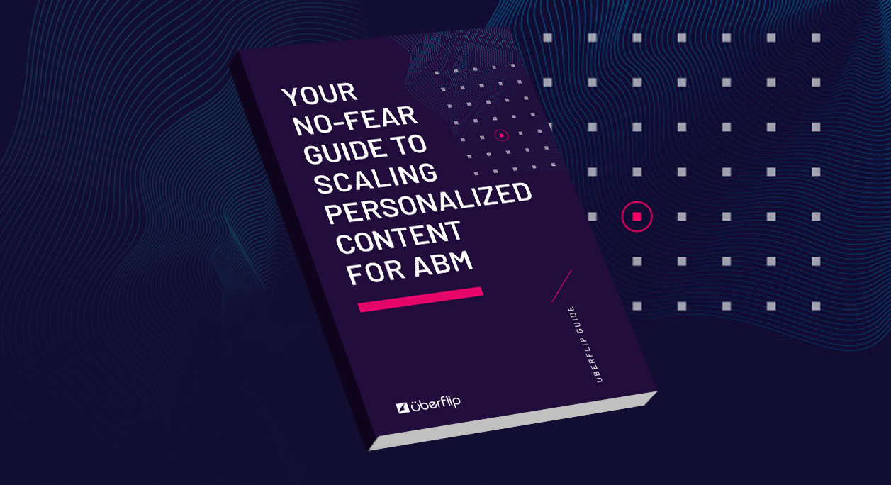 Your No-Fear Guide to Scaling Personalized Content for ABM [ebook]