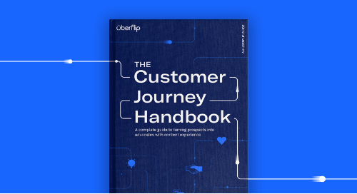 The Customer Journey Handbook: A complete guide to turning prospects into advocates with content experience