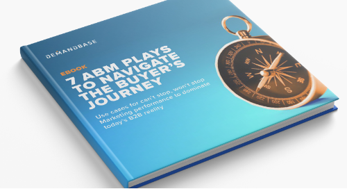 7 ABM Plays to Navigate the Buyer's Journey