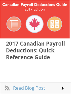 2017 Canadian Payroll Deductions: Quick Reference Guide