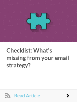 Checklist: What's missing from your email strategy?