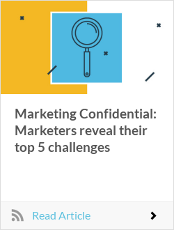 Marketing Confidential: Marketers reveal their top 5 challenges