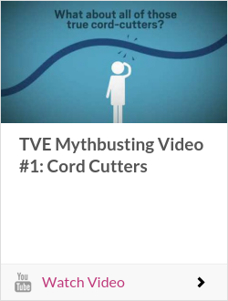 TVE Mythbusting Video #1: Cord Cutters