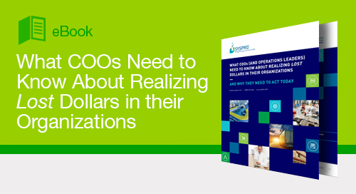 What COOs Need to Know About Realizing Lost Dollars in their Organizations