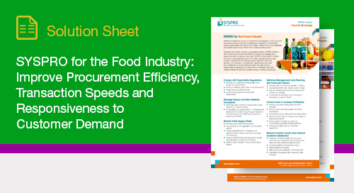 SYSPRO for the Food Industry: Improve Procurement Efficiency, Transaction Speeds and Responsiveness to Customer Demand