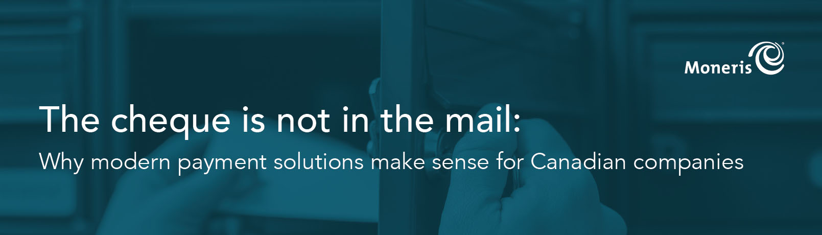 The Cheque is Not in the Mail: Why Modern Payment Solutions Make ...