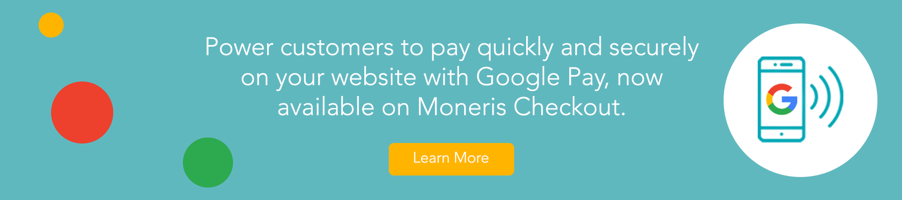 Power customers to pay quickly and securely on your website with Google Pay, now available on Moneris Checkout. Learn More.