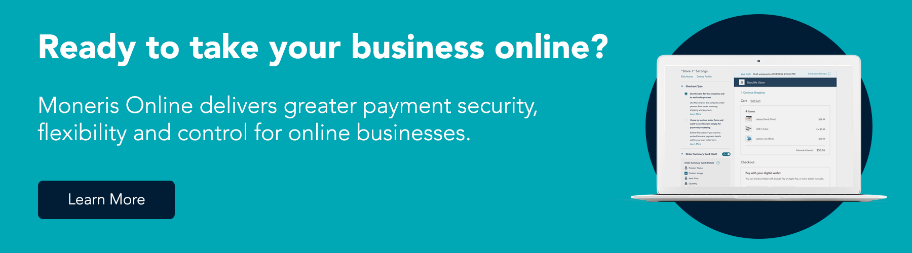 Ready to take your business online? Moneris Online delivers greater payment security, flexibility and control for online businesses. Learn more.