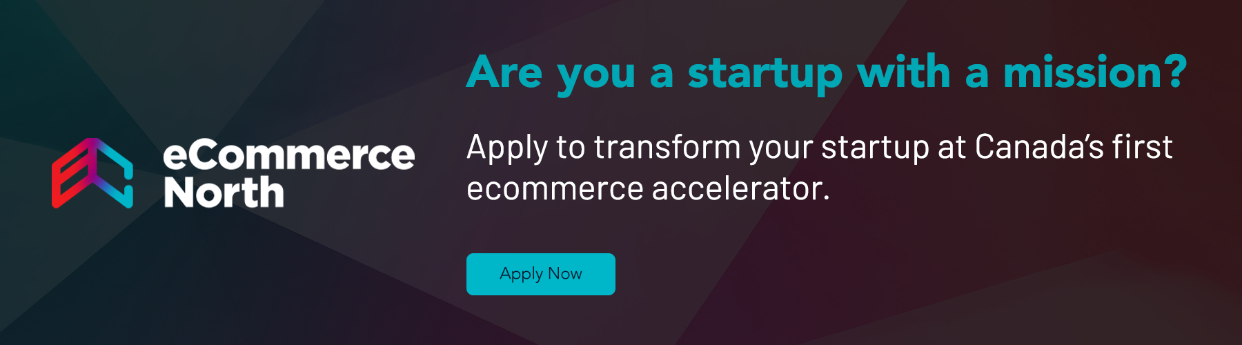 Are you a startup with a mission? Apply to transform your startup at Canada's first ecommerce accelerator.