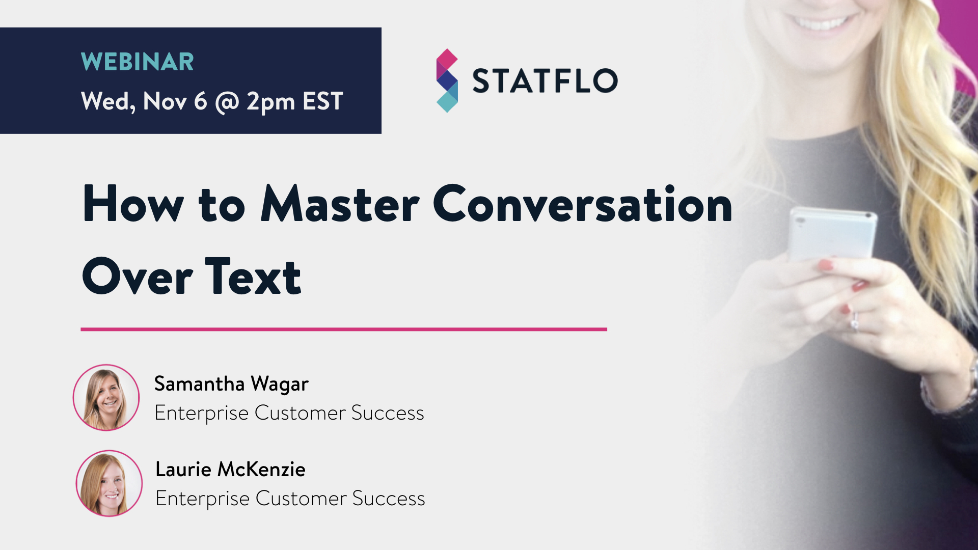"Join our webinar on ""How to Master Conversation Over Text"" to learn how to drive more store traffic and grow sales using text messaging."