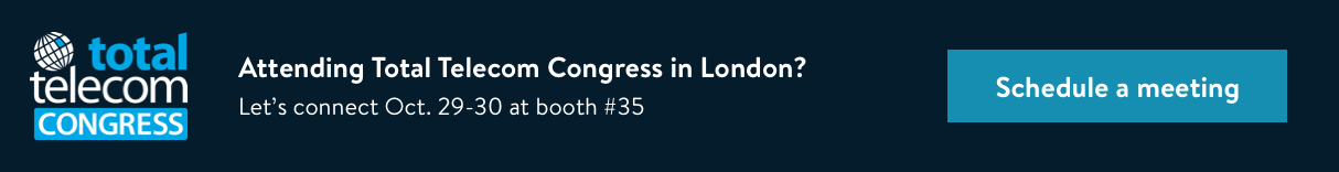 Let's connect at the upcoming Total Telecom Congress in London