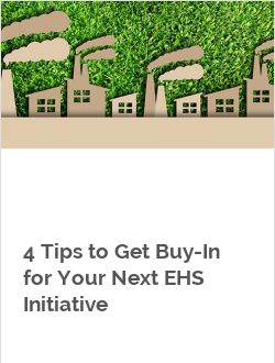 4 Tips to Get Buy-In for Your Next EHS Initiative