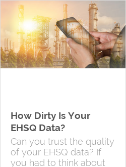 How Dirty Is Your EHSQ Data?