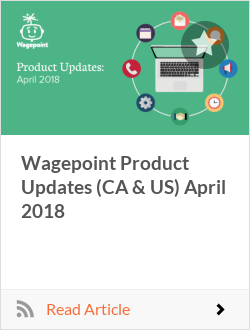Wagepoint Product Updates (CA & US) April 2018