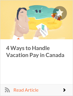 4 Ways to Handle Vacation Pay in Canada