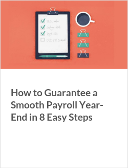 How to Guarantee a Smooth Payroll Year-End in 8 Easy Steps