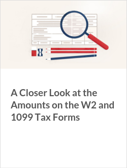 A Closer Look at the Amounts on the W2 and 1099 Tax Forms