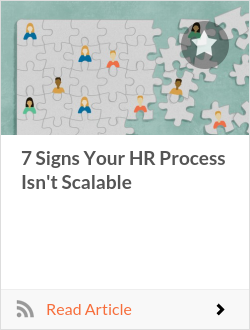 7 Signs Your HR Process Isn't Scalable
