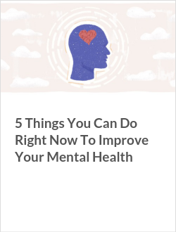 5 Things You Can Do Right Now To Improve Your Mental Health