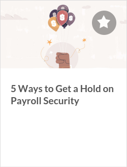 5 Ways to Get a Hold on Payroll Security